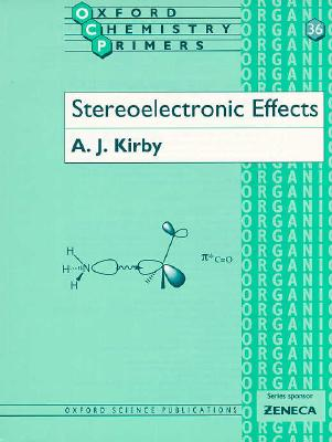 Stereoelectronic Effects By Kirby, Anthony John