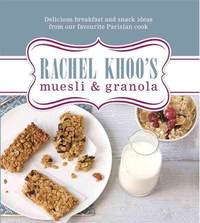 Rachel Khoo's Muesli & Granola By Khoo, Rachel