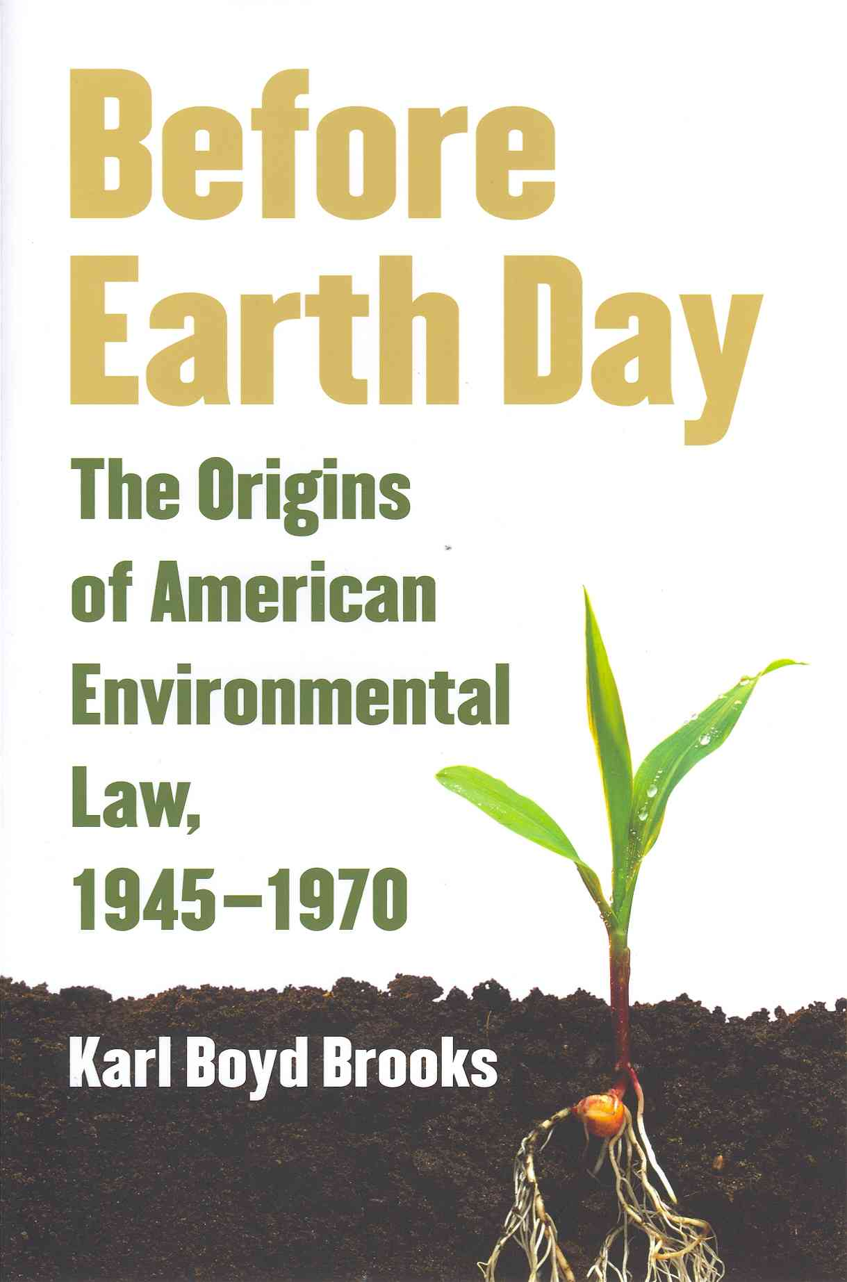 Before Earth Day By Brooks, Karl Boyd