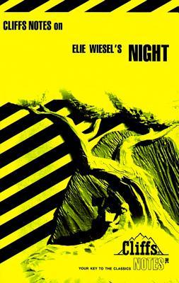 Cliffsnotes on Elie Wiesels Night By Wiesel, Elie