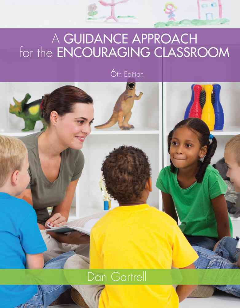 A Guidance Approach for the Encouraging Classroom By Gartrell, Dan